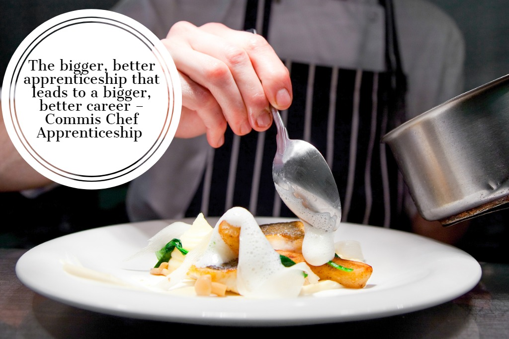 The bigger, better apprenticeship that leads to a bigger, better career – Commis Chef Apprenticeship Standard